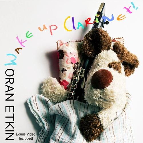 Wake Up Clarinet! von Oran Etkin
