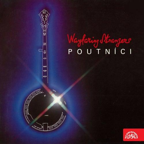 Wayfaring Strangers by Poutníci