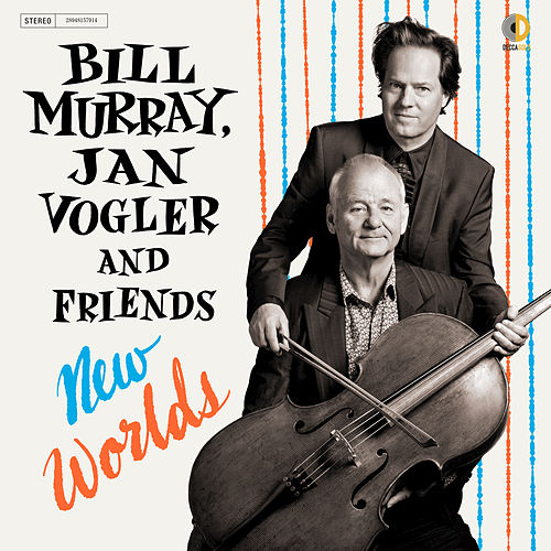 New Worlds von Bill Murray & Jan Vogler