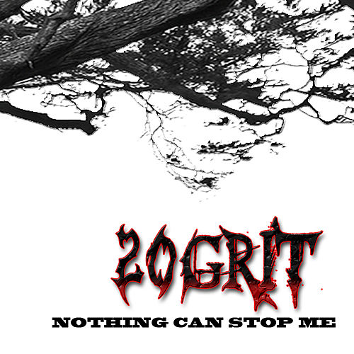 Nothing Can Stop Me by 20Grit