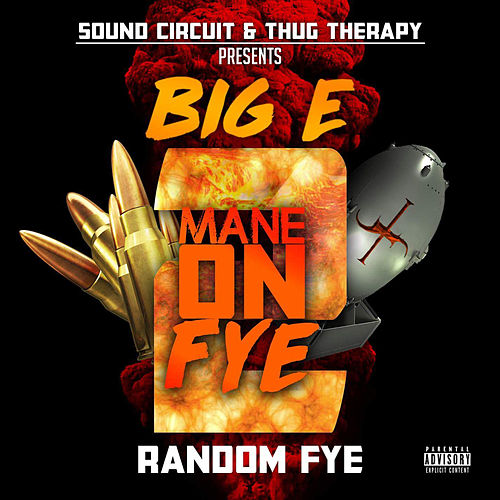 Mane on Fye 2 by The Big E