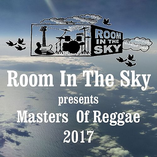 Room in the Sky Presents Masters of Reggae 2017 by Various Artists