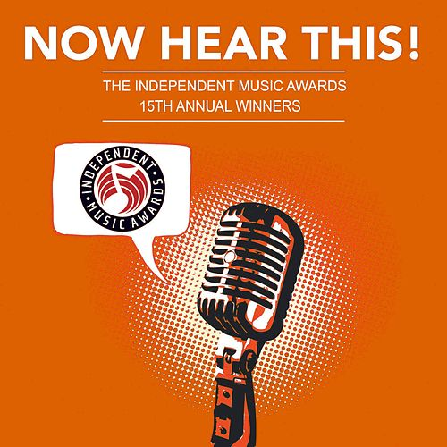 Now Hear This! - The Winners of the 15th Independent Music Awards von Various Artists