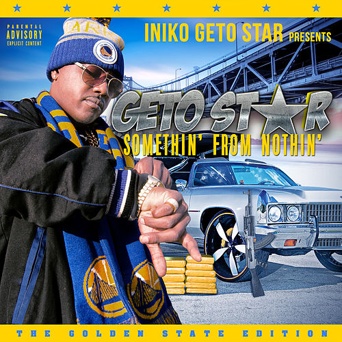 Iniko Getostar Presents 'Somethin' from Nothin' the Golden State Edition' by Various Artists