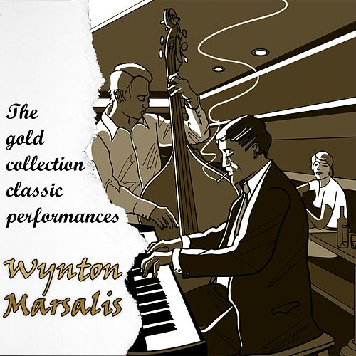 The Gold Collection Classic Performances: Wynton Marsalis de Wynton Marsalis