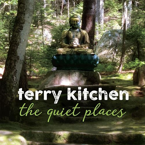 The Quiet Places von Terry Kitchen