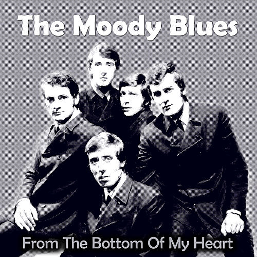 From the Bottom of My Heart by The Moody Blues