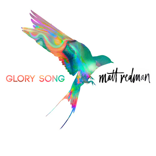 Glory Song by Matt Redman