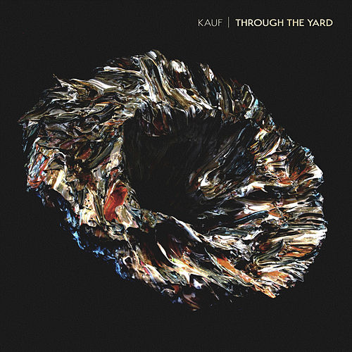 Through the Yard de Kauf