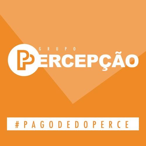 #Pagodedoperce de Grupo Percepção
