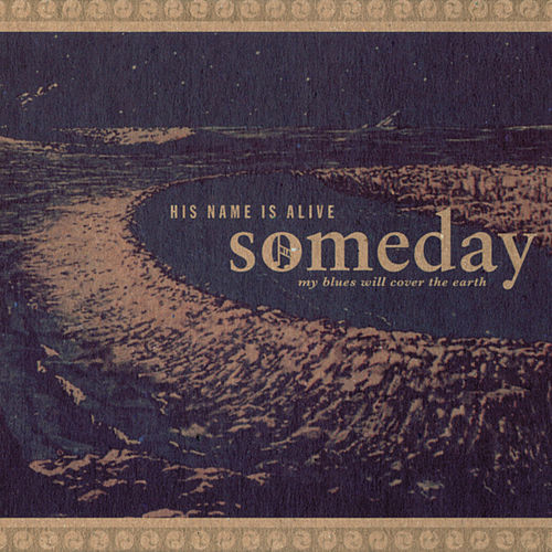 Someday My Blues Will Cover The Earth (Love And War) by His Name Is Alive