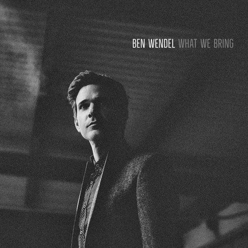 What We Bring de Ben Wendel