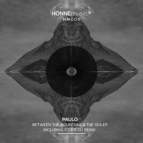 Between The Mountains & The Sea EP von Paulo