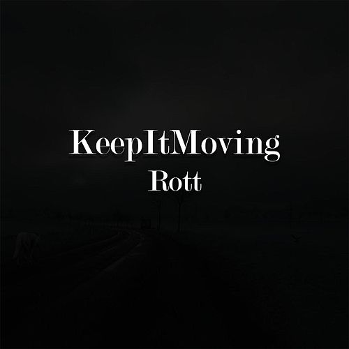 Keepitmoving by Rott