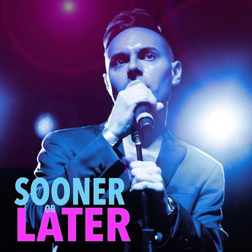 Sooner or Later von Travis Moser