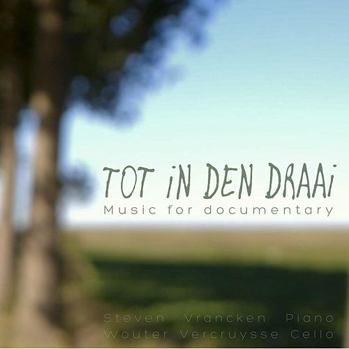 Tot in Den Draai (Music for Documentary) by Steven Vrancken