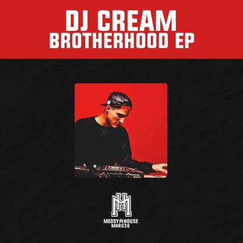 Brotherhood - Single de DJ Cream