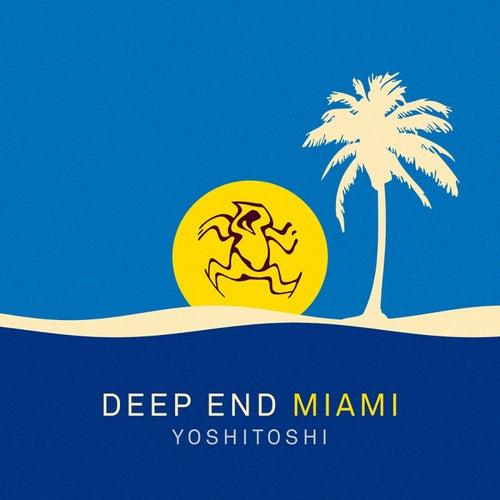 Yoshitoshi: Deep End Miami - EP von Various Artists