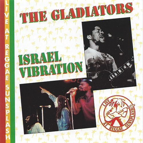 Live at Reggae Sunsplash 1982 With Israel Vibration by The Gladiators