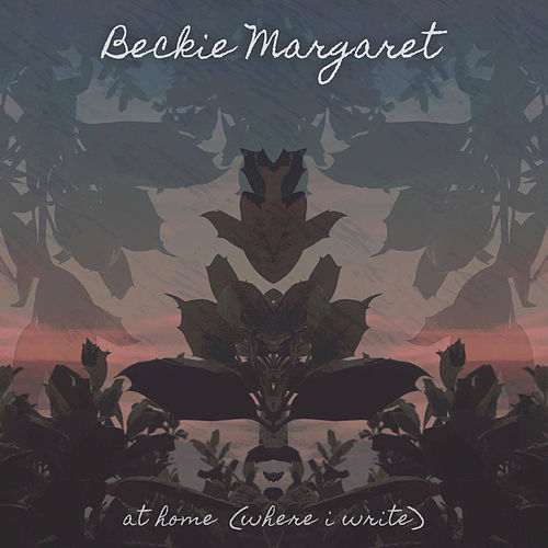 At Home (Where I Write) by Beckie Margaret