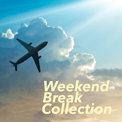 Weekend Break Collection by Various Artists