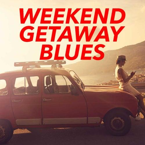 Weekend Getaway Blues de Various Artists