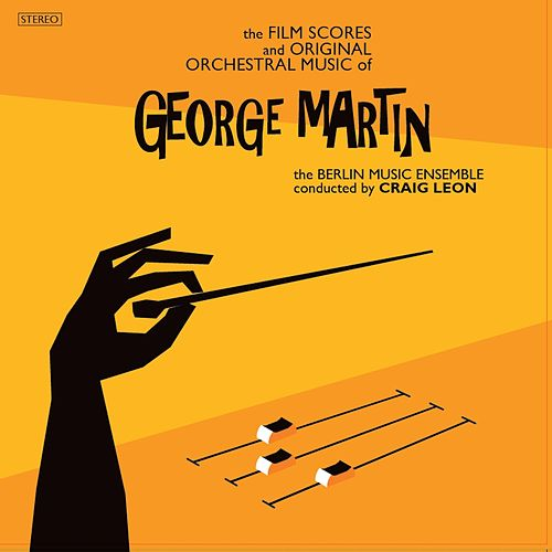 The Film Scores and Original Orchestral Music by George Martin