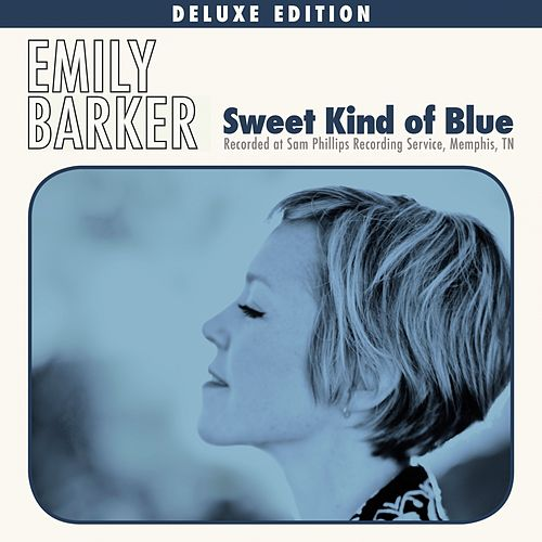 Sweet Kind of Blue (Deluxe Edition) by Emily Barker