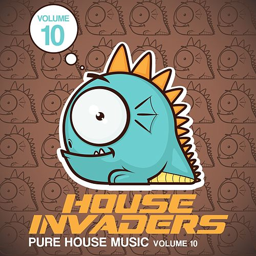 House Invaders, Vol. 10 (Pure House Music) von Various Artists