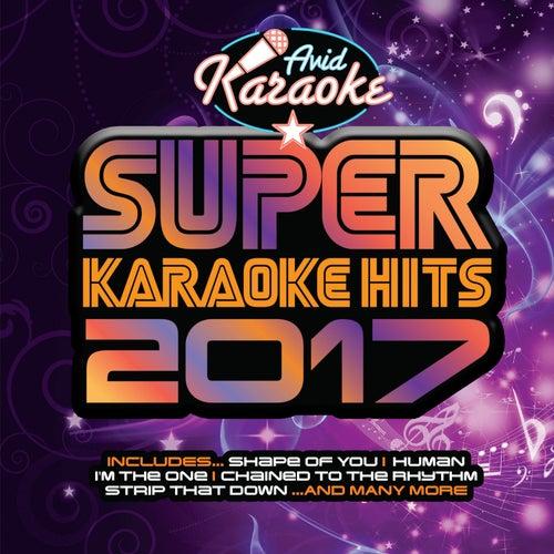 Super Karaoke Hits 2017 (Professional Backing Track Version) von Avid Professional Karaoke (1)
