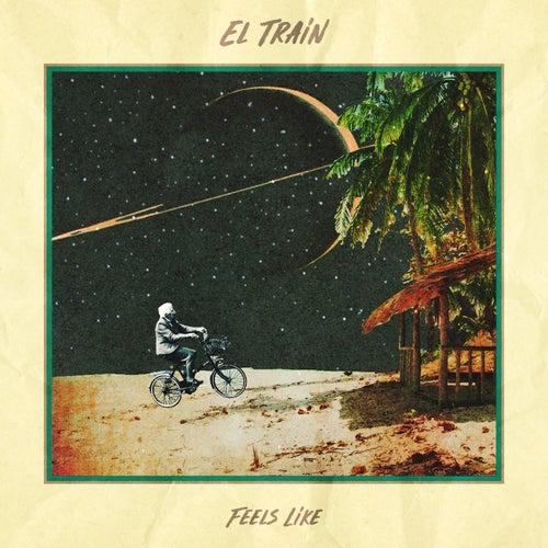 Feels Like von El. Train