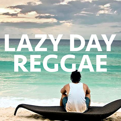 Lazy Day Reggae by Various Artists