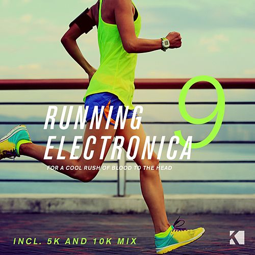 Running Electronica, Vol. 9 (For a Cool Rush of Blood to the Head) von Various Artists