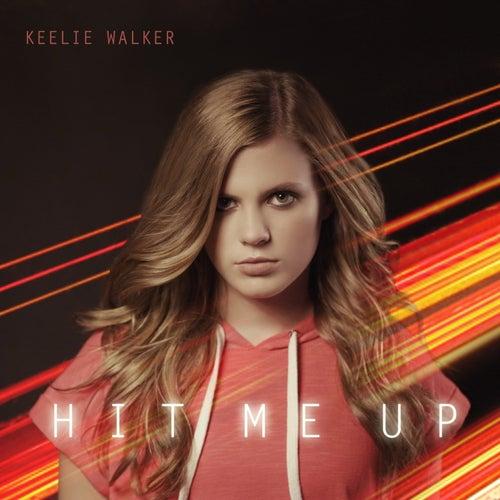 Hit Me Up by Keelie Walker