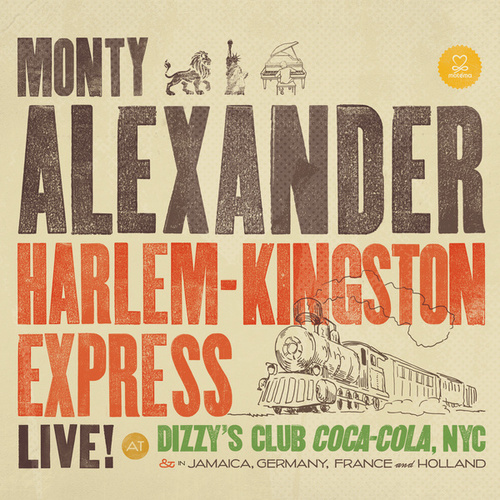 Harlem-Kingston Express (Live at Dizzy's Club Coca-Cola, NYC) von Monty Alexander