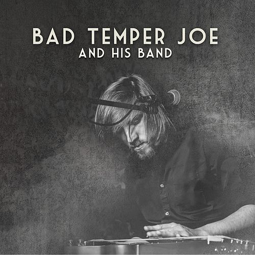 Bad Temper Joe and His Band by Bad Temper Joe