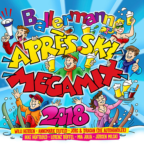 Ballermann Apres Ski Megamix 2018 von Various Artists