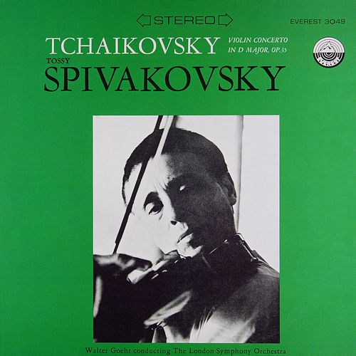 Tchaikovsky: Violin Concerto in D Major & Melody, Op. 42, No. 3 (Transferred from the Original Everest Records Master Tapes) by Walter Goehr