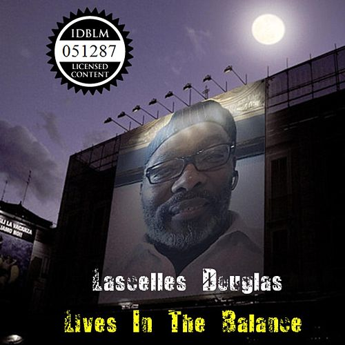 Lives in the Balance by Lascelles Douglas