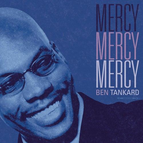 Mercy, Mercy, Mercy de Ben Tankard
