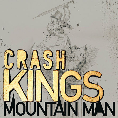 Mountain Man by Crash Kings