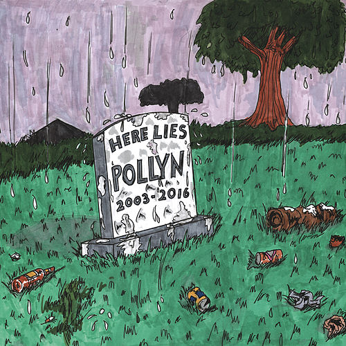 Here Lies Pollyn (2003-2016) by Pollyn
