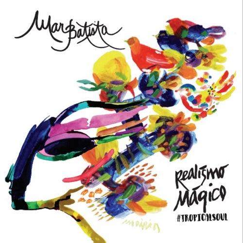 Realismo Magico (Tropical Soul) de Mar Batista