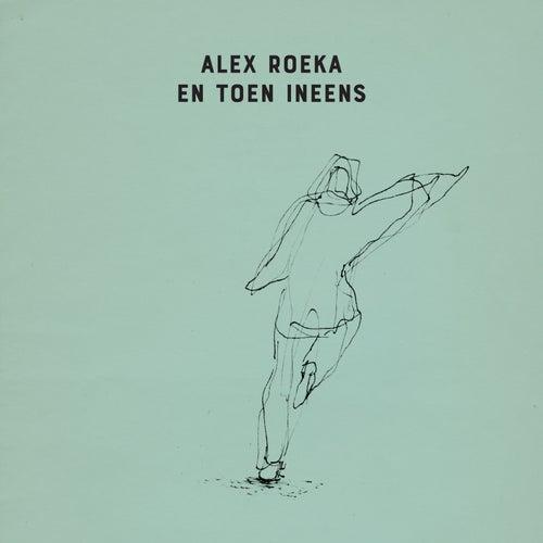 En toen ineens by Alex Roeka