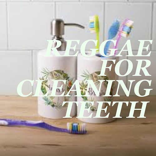 Reggae For Cleaning Teeth von Various Artists