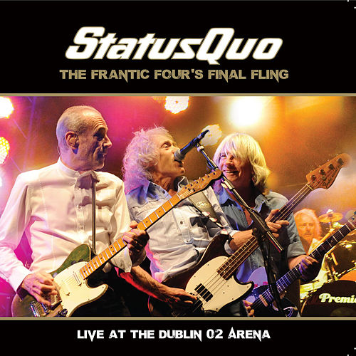 The Frantic Four's Final Fling - Live at the Dublin O2 Arena de Status Quo