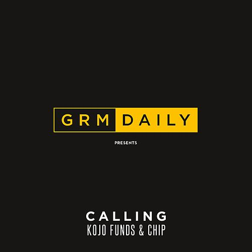 Calling (feat. Kojo Funds & Chip) von GRM Daily