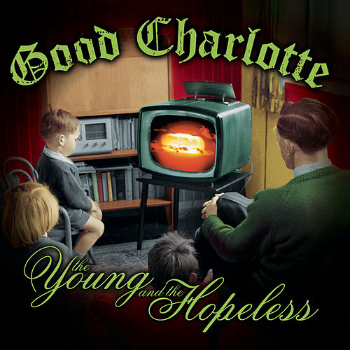 The Young and The Hopeless by Good Charlotte