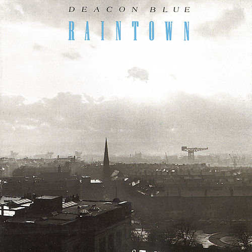 Raintown de Deacon Blue