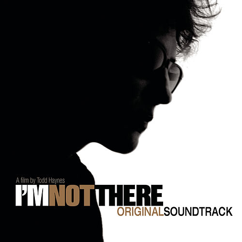 I'm Not There (Music From The Motion Picture) by I'm Not There (Motion Picture Soundtrack)